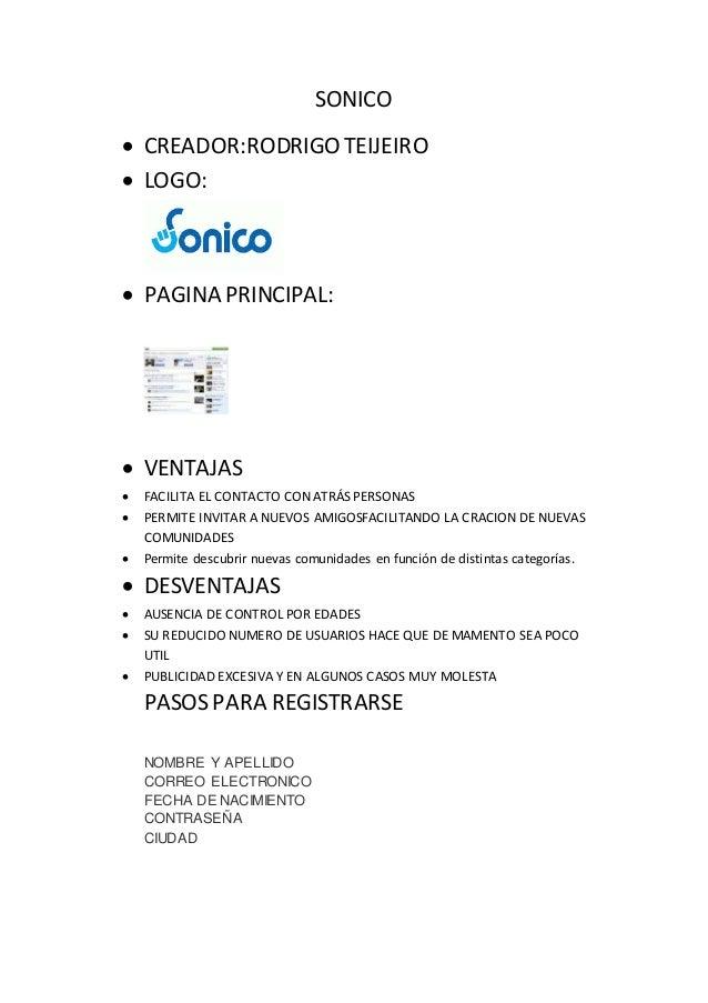 SONICO  CREADOR:RODRIGO TEIJEIRO  LOGO:  PAGINA PRINCIPAL:  VENTAJAS  FACILITA EL CONTACTO CON ATRÁS PERSONAS  PERMI...