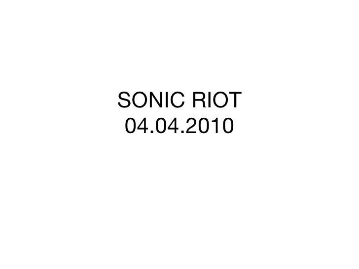 Sonic Riot 04.04.2010