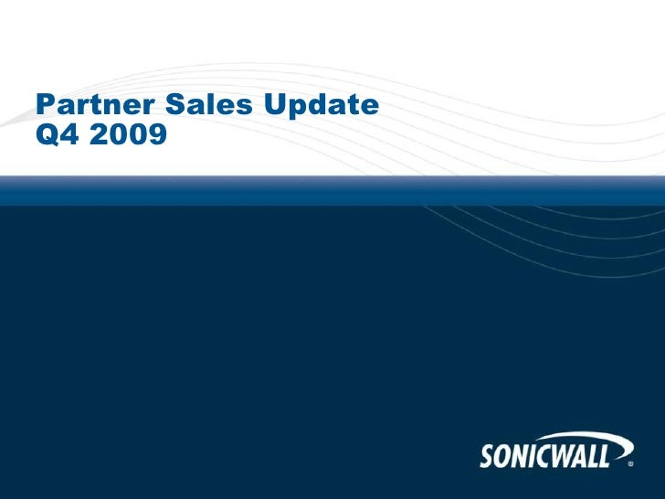 Sonic Wall Partner Sales Update Q4 2009