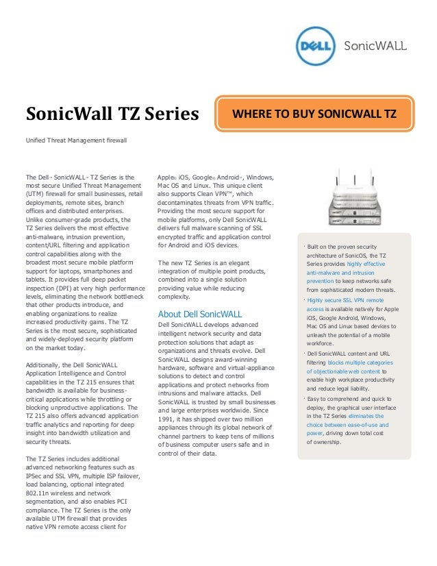 SonicWall TZ SeriesUnified Threat Management firewallThe Dell™ SonicWALL™ TZ Series is themost secure Unified Threat Manag...