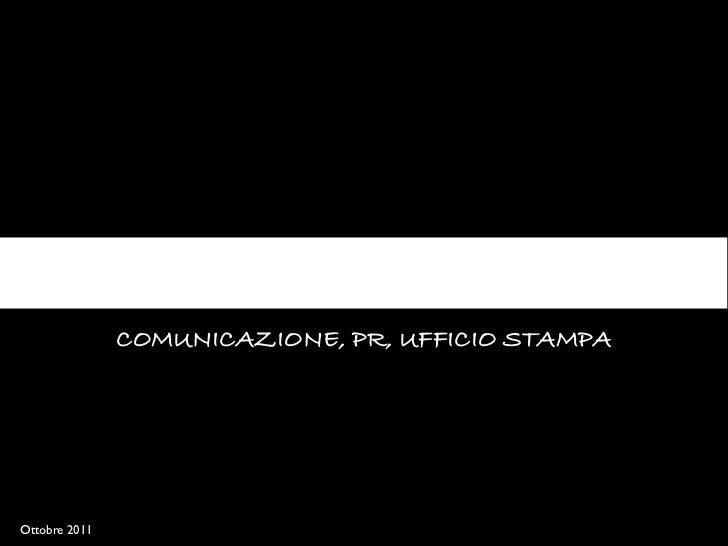 COMUNICAZIONE, PR, UFFICIO STAMPAOttobre 2011