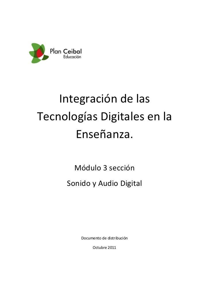 Integración de lasTecnologías Digitales en la       Enseñanza.       Módulo 3 sección     Sonido y Audio Digital         D...