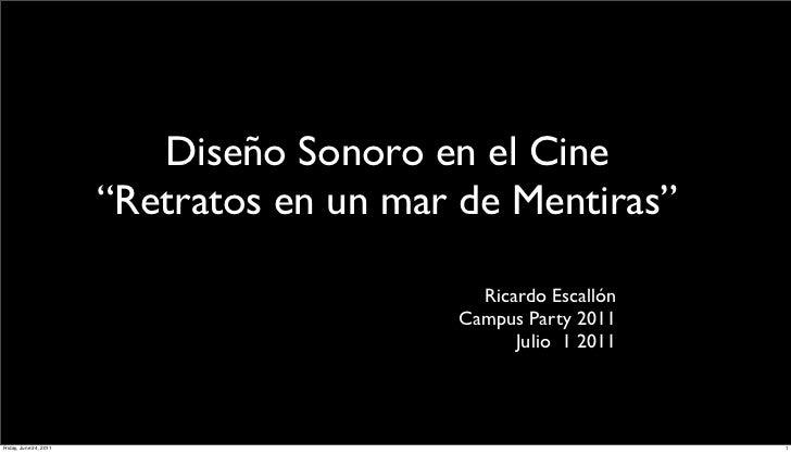 """Diseño Sonoro en el Cine                        """"Retratos en un mar de Mentiras""""                                          ..."""