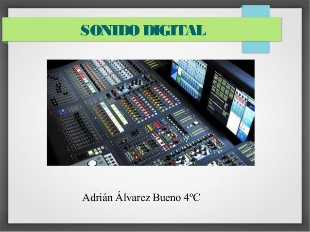 SONIDO DIGITAL Adrián Álvarez Bueno 4ºC