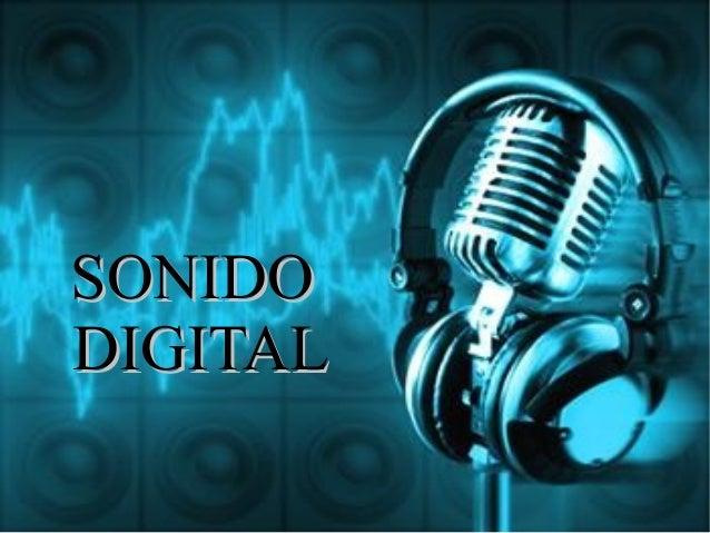 SONIDOSONIDO DIGITALDIGITAL