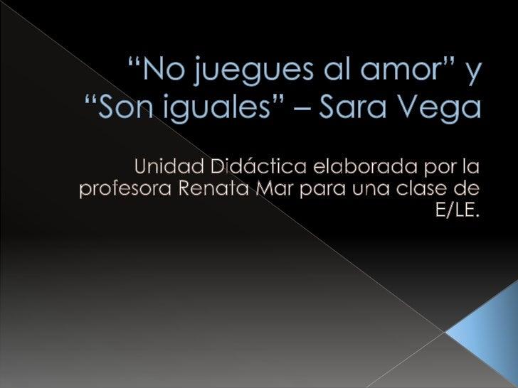 """""""No juegues al amor"""" y """"Son iguales"""" - Sara Vega"""