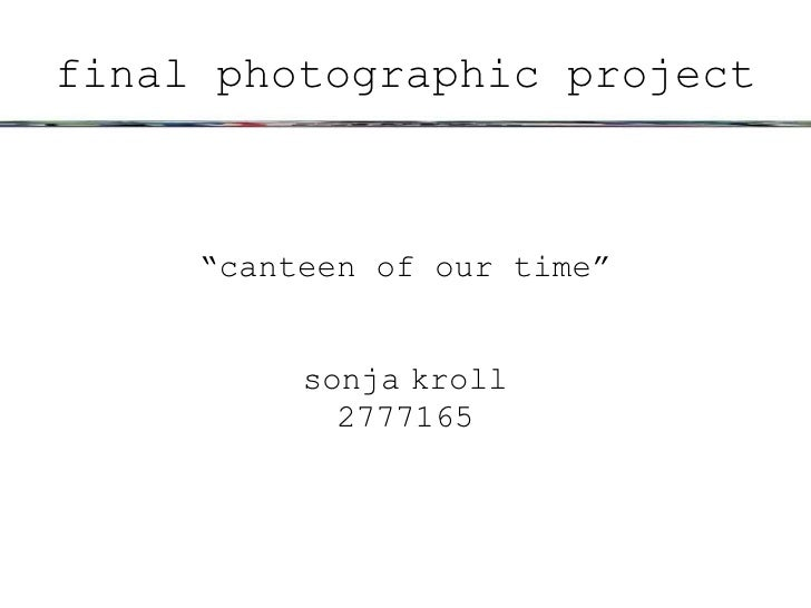 "final photographic project "" canteen of our time"" sonja   kroll 2777165"