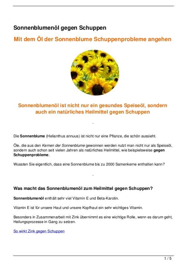 Sonnenblumenöl gegen SchuppenMit dem Öl der Sonnenblume Schuppenprobleme angehen  Sonnenblumenöl ist nicht nur ein gesunde...