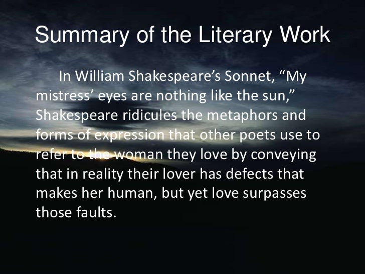 a literary analysis of the sonnet my mistress eyes by william shakespeare Shakespeare, literary analysis  critical analysis of sonnet 29 by william shakespeare he starts the poem out with a simile comparing his mistress' eyes to.
