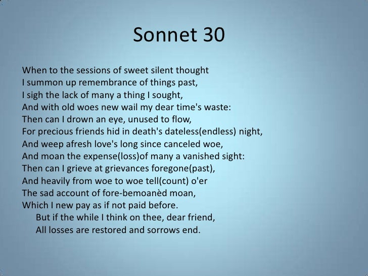 essay sonnet 30 Analysis of sonnet 43 and 30 essay analysis of sonnet 43 elizabeth barrett browning wrote sonnet 43 during the prime of the victorian period, which lasted the duration of queen victoria's throne between 1832 and 1901.