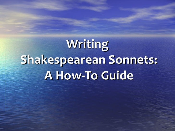 WritingShakespearean Sonnets:    A How-To Guide
