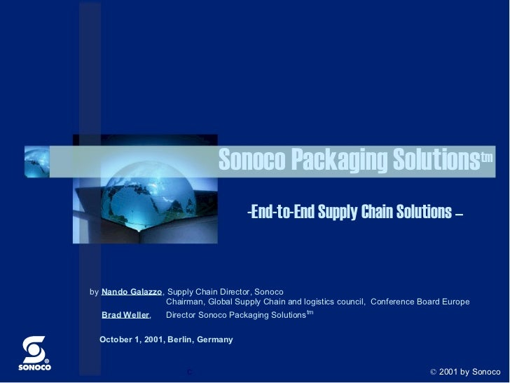 Sonoco Packaging Solutionstm                                      -End-to-End Supply Chain Solutions –by Nando Galazzo, Su...