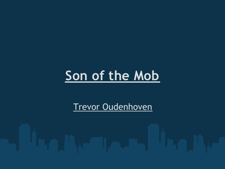 son of the mob Start studying son of the mob learn vocabulary, terms, and more with flashcards, games, and other study tools.