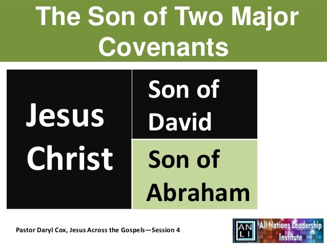 The Son of Two Major           Covenants                                         Son of   Jesus                           ...