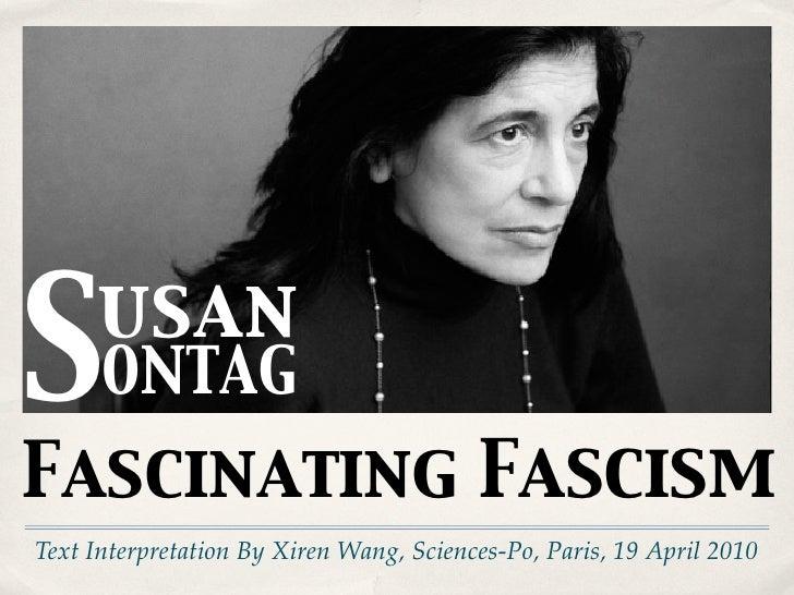 S    usan       ONTAG Fascinating Fascism Text Interpretation By Xiren Wang, Sciences-Po, Paris, 19 April 2010