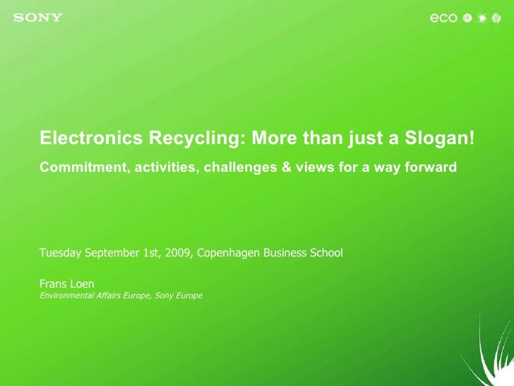 Electronics Recycling: More than just a Slogan! Commitment, activities, challenges & views for a way forward Tuesday Septe...