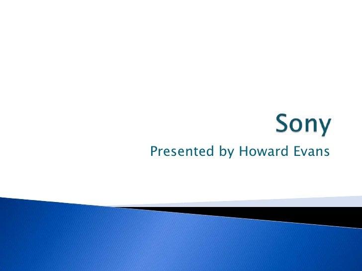 Presented by Howard Evans