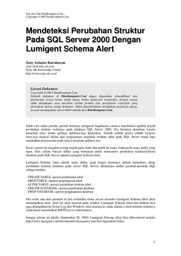 Tips dan Trik IlmuKomputer.ComCopyright © 2003 IlmuKomputer.ComMendeteksi Perubahan StrukturPada SQL Server 2000 DenganLum...