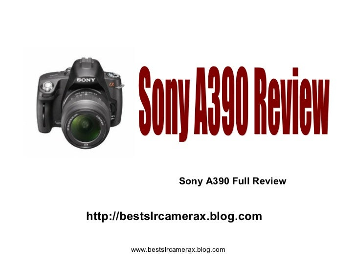 Sony A390 Review Sony A390 Full Review http://bestslrcamerax.blog.com