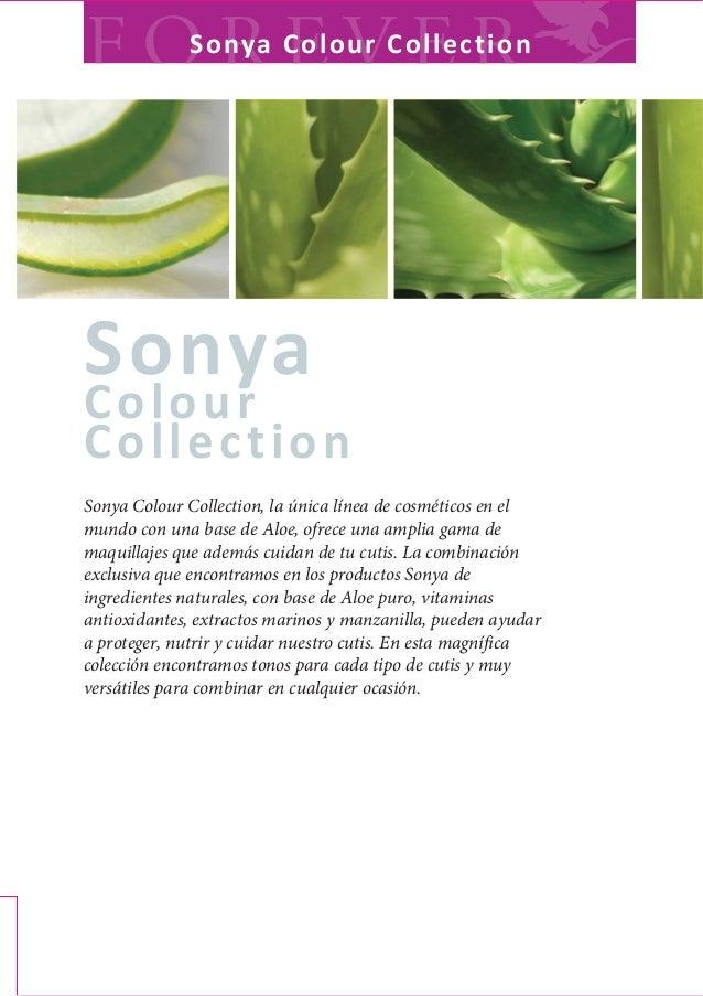 Sonya Colour Collection Sonya Colour Collection, la única línea de cosméticos en el mundo con una base de Aloe, ofrece una...