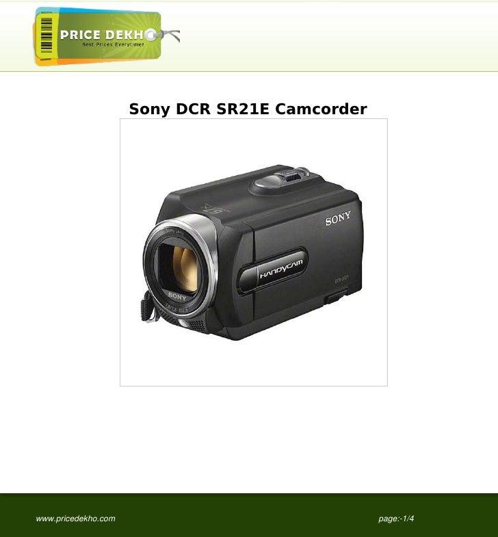 Sony DCR SR21E Camcorderwww.pricedekho.com                              page:-1/4