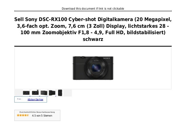 Download this document if link is not clickable Sell Sony DSC-RX100 Cyber-shot Digitalkamera (20 Megapixel, 3,6-fach opt. ...