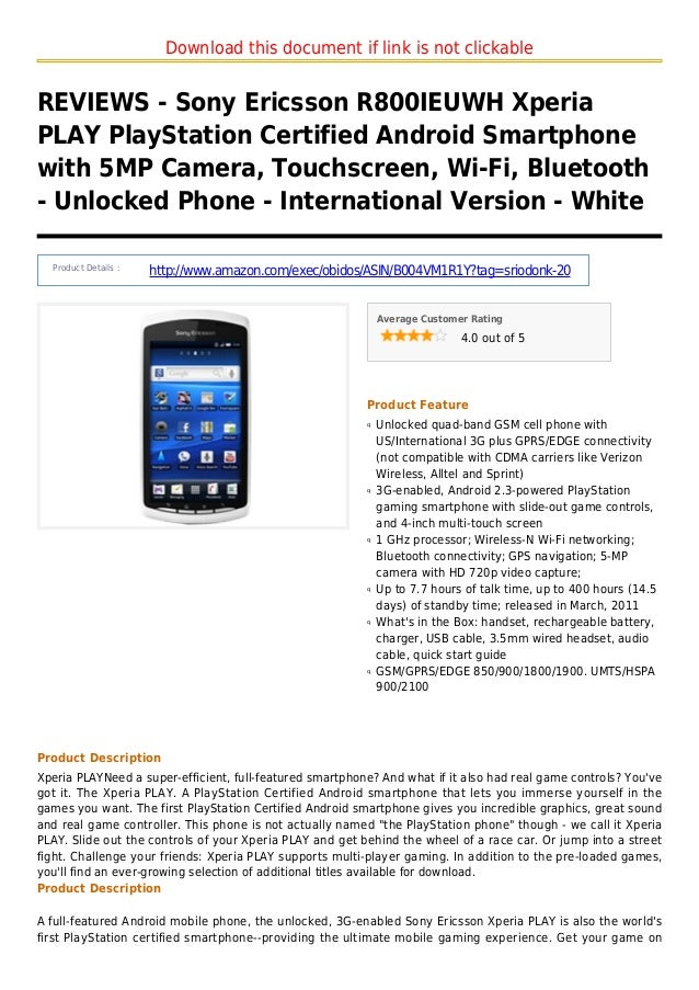 Download this document if link is not clickableREVIEWS - Sony Ericsson R800IEUWH XperiaPLAY PlayStation Certified Android ...