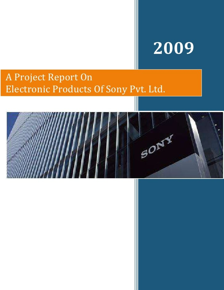 2009 A Project Report On Electronic Products Of Sony Pvt. Ltd.