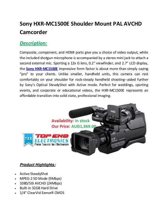 Sony HXR-MC1500E Shoulder Mount PAL AVCHD Camcorder Description: Composite, component, and HDMI ports give you a choice of...