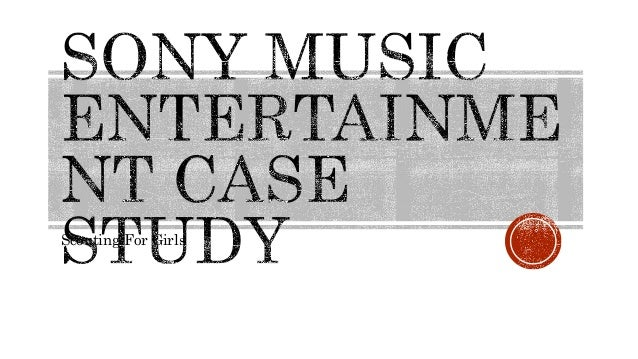sony bmg case study Answer to case study v1 sony music entertainment: new worldwide  organizational structure and the marketing, planning and budgetin.