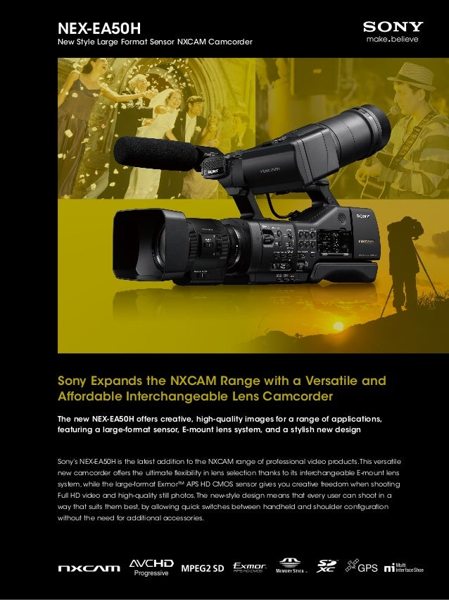 NEX-EA50H  New Style Large Format Sensor NXCAM Camcorder  Sony Expands the NXCAM Range with a Versatile and Affordable Int...