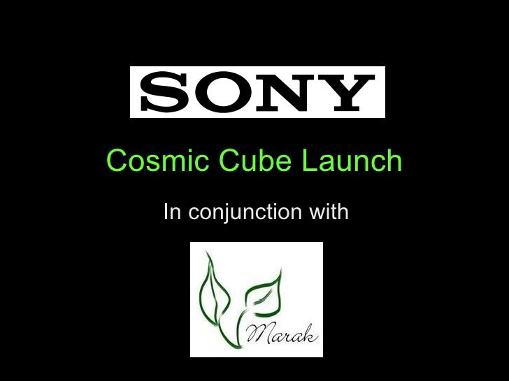 Sony Sony Cosmic Cube Launch 2009 Proposal Presentation