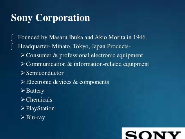 ppt of sony company Sony corporation with history, swot analysis sony presentation leha p strategic analysis of sony chand mohammad sony ppt robin bansal english.