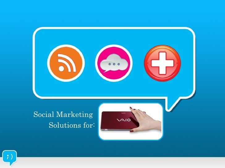 Social Marketing  Solutions for: