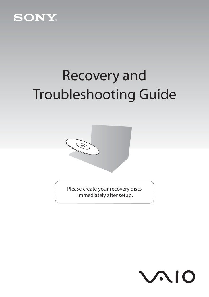 Recovery andTroubleshooting Guide     Please create your recovery discs         immediately after setup.