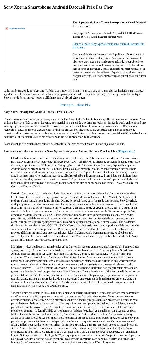 Sony Xperia Smartphone Android Daccueil Prix Pas Chervu les performances de ce téléphone (jai bien dit en moyenne, il tien...