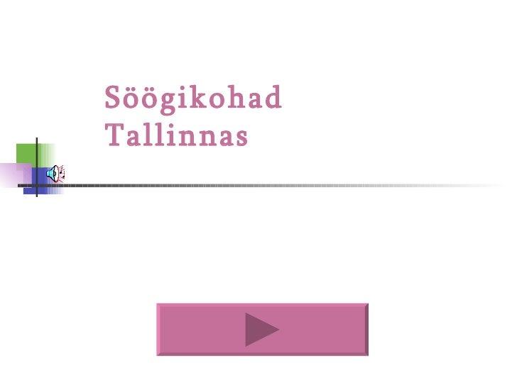 Söögikohad Tallinnas