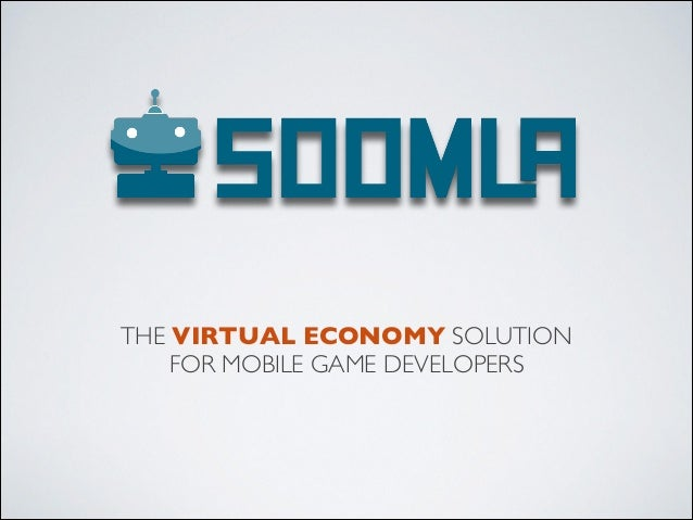 THE VIRTUAL ECONOMY SOLUTIONFOR MOBILE GAME DEVELOPERS