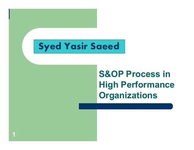 1S&OP Process inHigh PerformanceOrganizationsSyed Yasir Saeed
