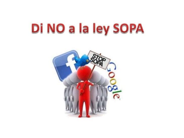 El Stop Online Piracy Act (español: Cese a la piratería en línea)también conocido como Ley SOPA o Ley H.R. 3261; es unproy...
