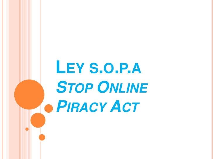 LEY S.O.P.ASTOP ONLINEPIRACY ACT