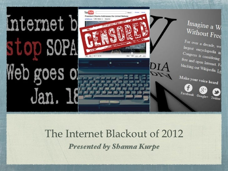 The Internet Blackout of 2012 - Protest Against SOPA and PIPA