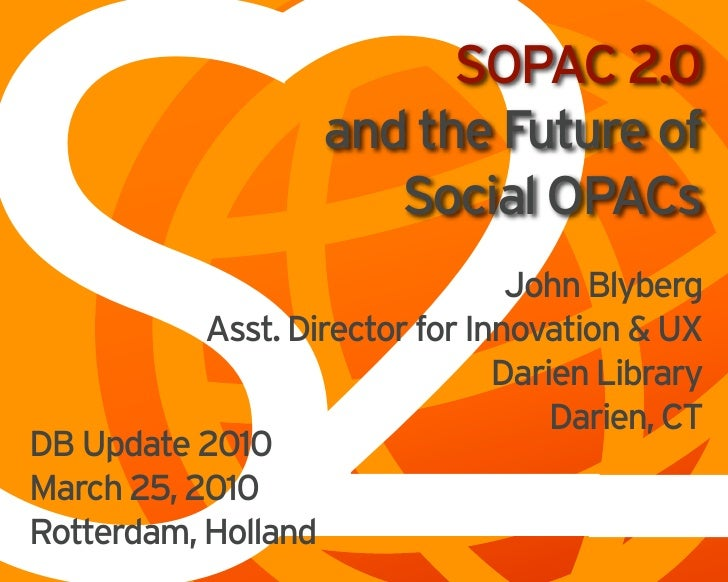 S2                           SOPAC 2.0                     and the Future of                        Social OPACs          ...
