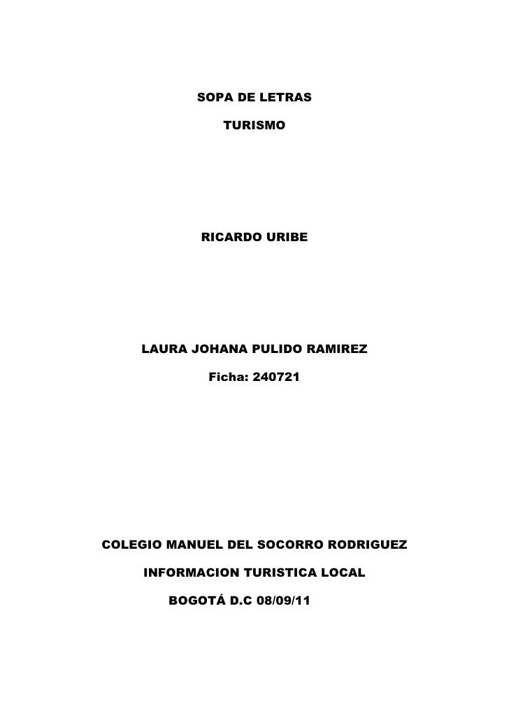 SOPA DE LETRASTURISMORICARDO URIBELAURA JOHANA PULIDO RAMIREZFicha: 240721COLEGIO MANUEL DEL SOCORRO RODRIGUEZINFORMACION ...