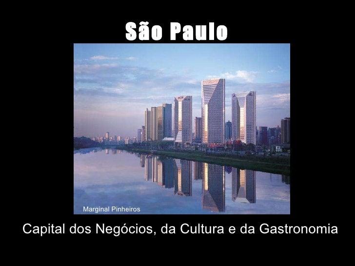 São Paulo Capital dos Negócios, da Cultura e da Gastronomia Marginal Pinheiros