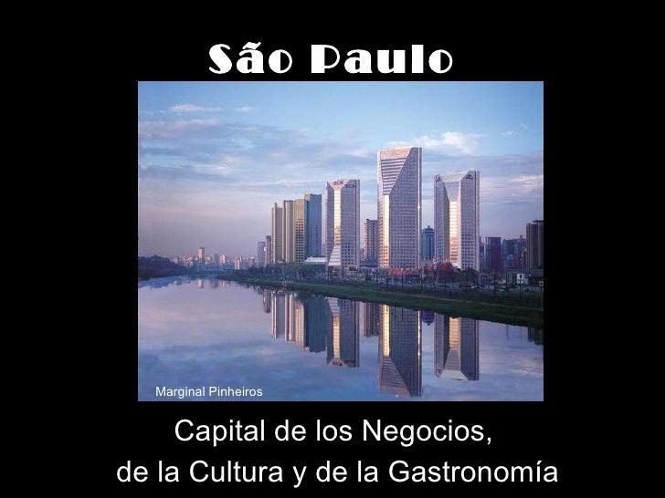São Paulo Capital de los Negocios,  de la Cultura y de la Gastronomía Marginal Pinheiros