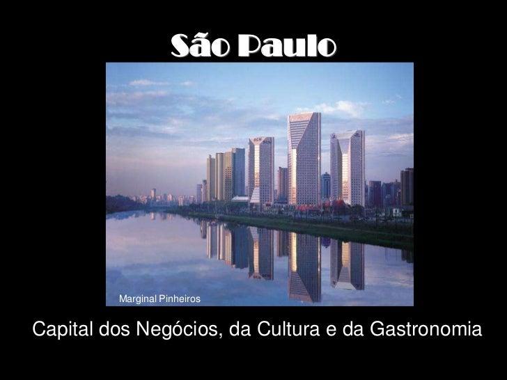 São Paulo         Marginal PinheirosCapital dos Negócios, da Cultura e da Gastronomia