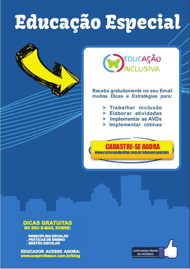 wwww.cursoseadonline.com.br/alunosespeciais Educação Especial Receba gratuitamente no seu Email muitas Dicas e Estratégias...