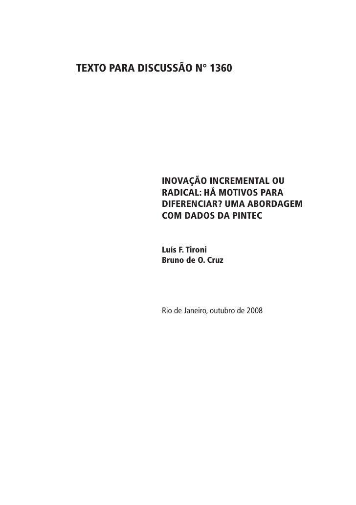 TEXTO PARA DISCUSSÃO N° 1360                    INOVAÇÃO INCREMENTAL OU                RADICAL: HÁ MOTIVOS PARA           ...