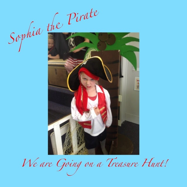 "So  a "" i ph  te ira P  We are Going on a Treasure Hunt!"